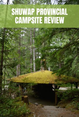 Shuswap Provincial Campsite Review